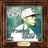 Play & Download Versatyle Child 3 by Chalie Boy | Napster