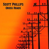 Cross Roads by Scott Phillips
