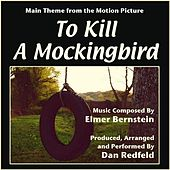 Play & Download To Kill A Mockingbird - Theme for Solo Piano (feat. Dan Redfeld) - Single by Elmer Bernstein | Napster