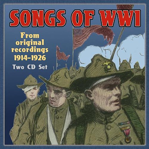 Play & Download Songs Of World War I by Various Artists | Napster