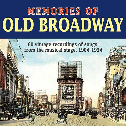 Play & Download Memories of Old Broadway by Various Artists | Napster