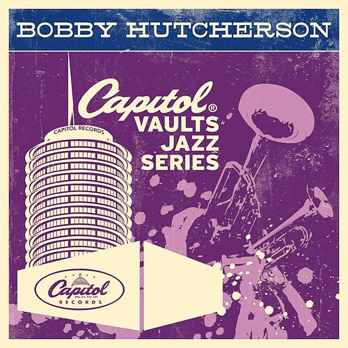 Play & Download The Capitol Vaults Jazz Series by Bobby Hutcherson | Napster