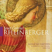 Play & Download Rheinberger: Motets, Masses and Hymns by Gloriæ Dei Cantores | Napster