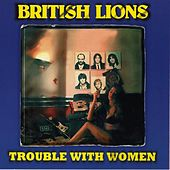 Play & Download Trouble With Women by British Lions | Napster