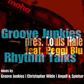 Play & Download Rhythm Talks (pres. Louis Hale feat. Peggi Blu) {MoreHouse Records} - Single by Groove Junkies | Napster