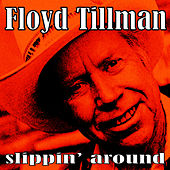 Play & Download Slippin' Around by Floyd Tillman | Napster