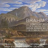 Play & Download Brahms: Symphony No. 2 in D Major, Op. 73 & Violin Sonata No. 3 in D Minor, Op. 108 by Various Artists | Napster
