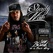 Still Based On A True Story by Shady Nate