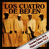 Grandes Exitos De La Musica Cubana Vol. 2 by Los Cuatro De Belén