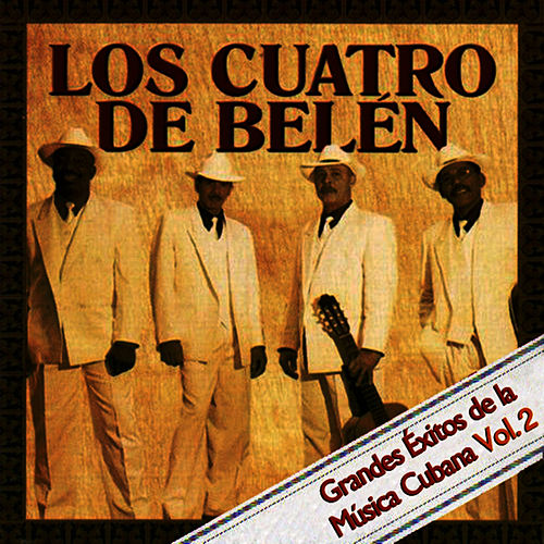 Play & Download Grandes Exitos De La Musica Cubana Vol. 2 by Los Cuatro De Belén | Napster