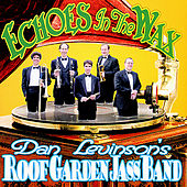 Echoes in the Wax by Dan Levinson's Roof Garden Jass Band