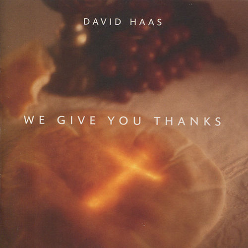 Play & Download We Give You Thanks by David Haas | Napster