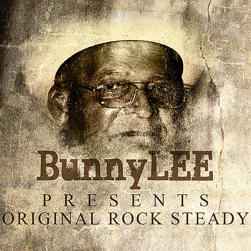Play & Download Bunny Striker Lee Presents Original Rocksteady by Various Artists | Napster
