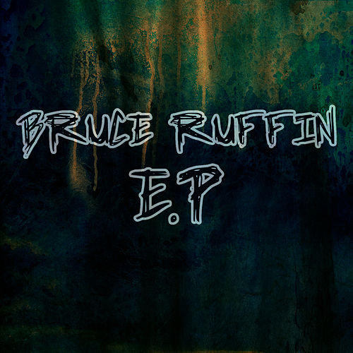 Play & Download Bruce Ruffin - EP by Bruce Ruffin | Napster