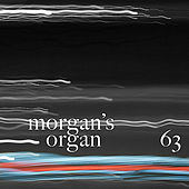 Morgan's Organ 63 by Morgan Fisher