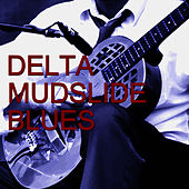 Play & Download Delta Mudslide Blues by Muddy Waters | Napster