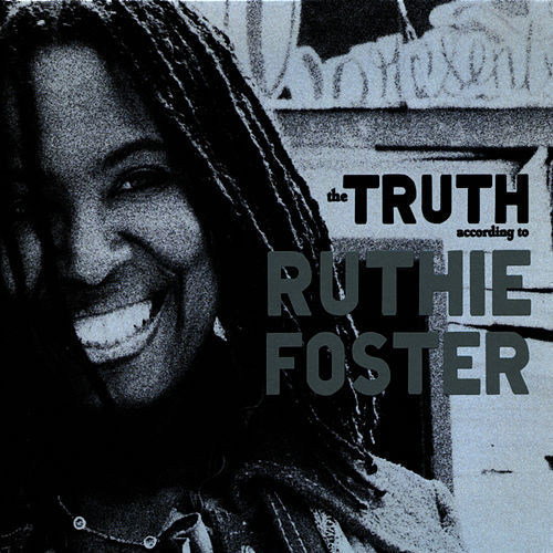 Play & Download The Truth According to Ruthie Foster by Ruthie Foster | Napster