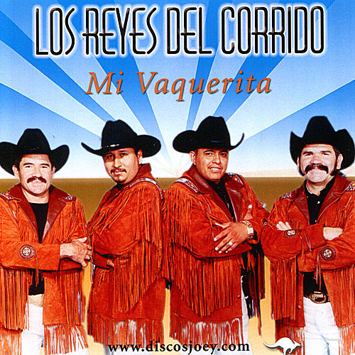 Mi Vaquerita by Los Reyes Del Corrido
