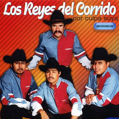 Play & Download Por Culpa Suya by Los Reyes Del Corrido | Napster