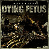 History Repeats by Dying Fetus