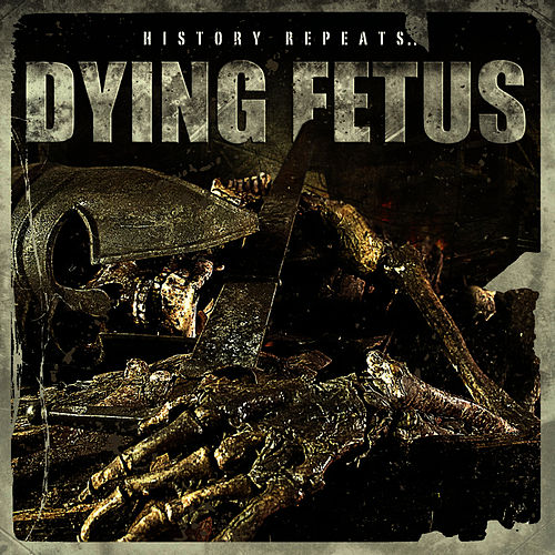 Play & Download History Repeats by Dying Fetus | Napster