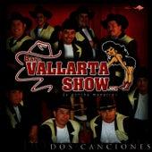 Play & Download Dos Canciones by Banda Vallarta Show | Napster