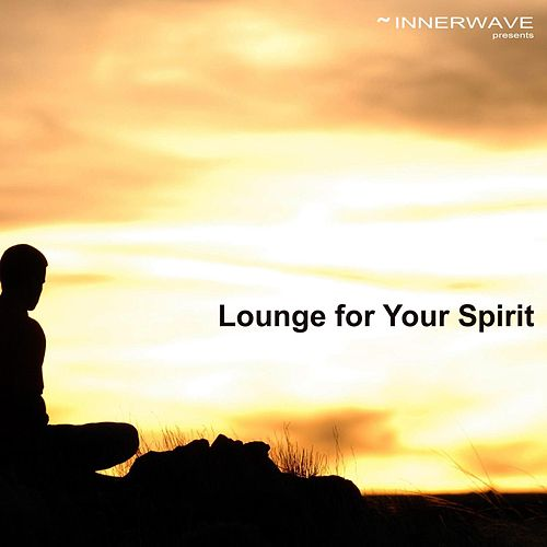 Lounge For Your Spirit by Various Artists