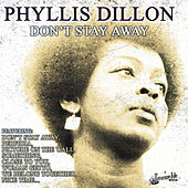 Play & Download Don't Stay Away by Phyllis Dylan | Napster