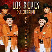 Play & Download El Cuervo by Los Reyes Del Corrido | Napster