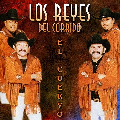 Play & Download El Cuervo by Los Reyes Del Corrido | Napster