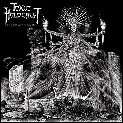 Play & Download Conjure and Command by Toxic Holocaust | Napster