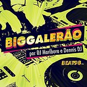 Big Galerão por DJ Marlboro e Dennis Dj by Various Artists