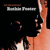 The Phenomenal Ruthie Foster by Ruthie Foster