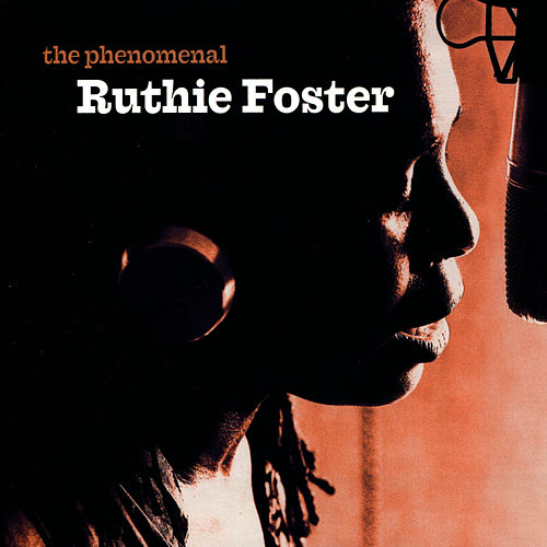 Play & Download The Phenomenal Ruthie Foster by Ruthie Foster | Napster