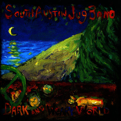 Play & Download Dark & Weary World by South Austin Jug Band | Napster