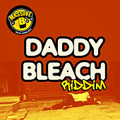 Play & Download Massive B Presents: Daddy Bleach Riddim by Various Artists | Napster
