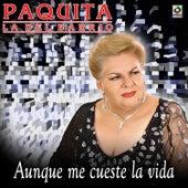 Aunque Me Cueste by Paquita La Del Barrio