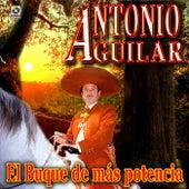 El Buque De Mas Potencia - Antonio Aguilar by Antonio Aguilar