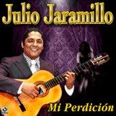 Play & Download Mi Perdicion by Julio Jaramillo | Napster