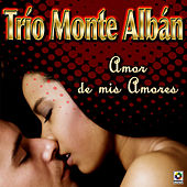 Play & Download Amor De Mis Amores by Trio Montealban | Napster