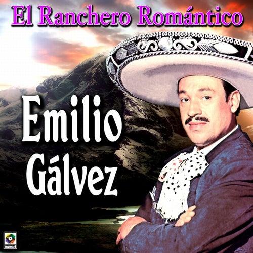 Play & Download El Ranchero Romantico by Emilio Galvez | Napster