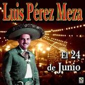 Play & Download El 24 De Junio by Luis Perez Meza | Napster
