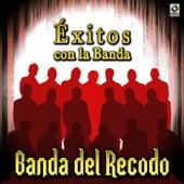 Banda Del Recodo-Exitos Con La Banda by Banda El Recodo