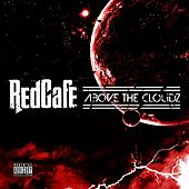 Above the Clouds von Red Cafe