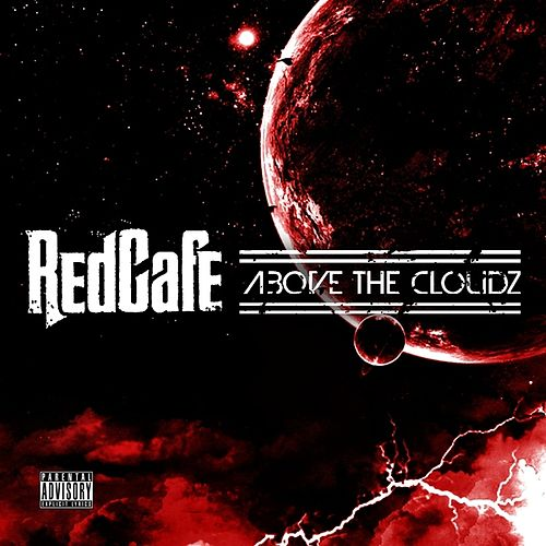 Above the Clouds by Red Cafe