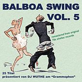 Balboa Swing, Vol. 5 (DJ Wuthe am Grammophon) by Various Artists