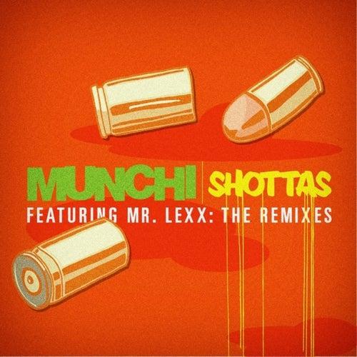 Play & Download Shottas Remixes feat. Mr. Lexx by Munchi  | Napster