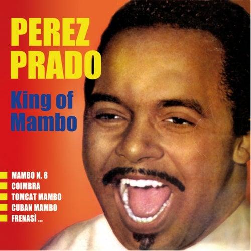 Play & Download King of Mambo by Perez Prado | Napster