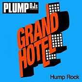 Play & Download Hump Rock by Plump DJs | Napster