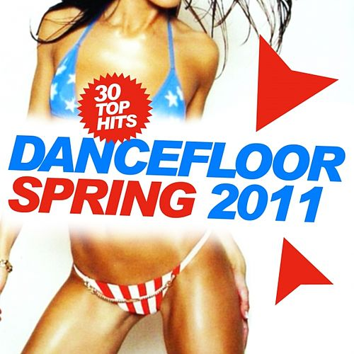 Play & Download Dancefloor Spring 2011 by Various Artists | Napster